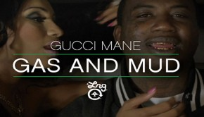 Gucci Mane s Gas And Mud
