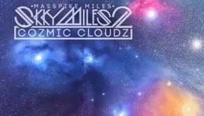 Masspike Miles a mixtape Skky Miles 2 Cozmic Cloudz