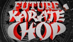 Future featuring Casino Karate Chop