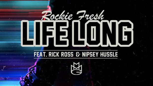 Rockie Fresh Ft Rick Ross & Nipsey Hussle – Life Long