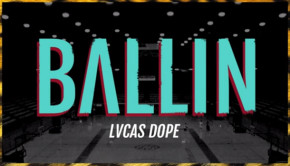 LVCAS DOPE - BALLIN
