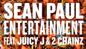 Sean Paul Ft Juicy J & 2 Chainz – Entertainment