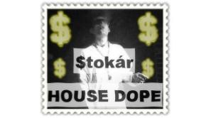 House Dope stokár hypno 808
