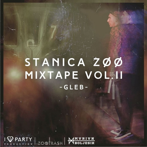00 - GLEB_Stanica_Zoo_Mixtape_Volii-front-large