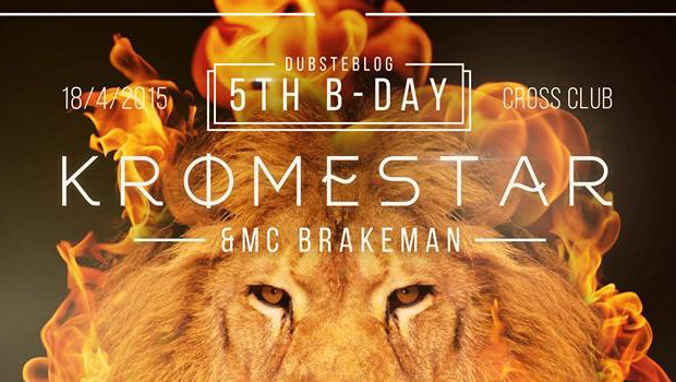 DUBSTEBLOG 5th B-DAY w/ KROMESTAR (UK) & MC BRAKEMAN (UK) + DESTO (FIN)