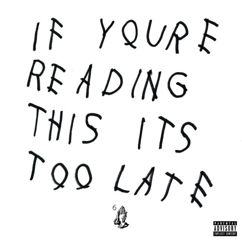 drake_if_youre_reading_its_too_late